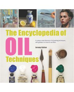 The Encyclopedia of Oil Techniques by Jeremy Galton