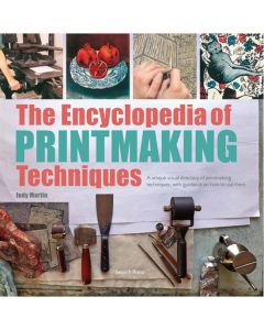 The Encyclopedia of Printmaking Techniques by Judy Martin