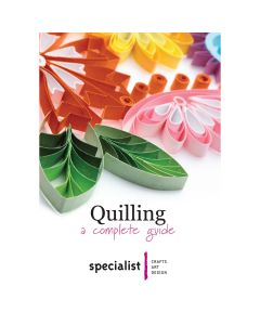 Quilling: A Complete Guide - Craft Booklet