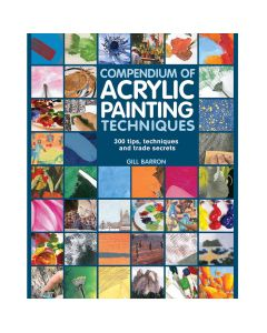 Compendium of Acrylic Painting Techniques by Gill Barron