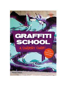 Graffiti School: A Student Guide by Chris Ganter